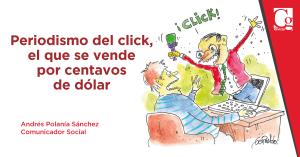 Periodismo del click, el que se vende por centavos de dólar