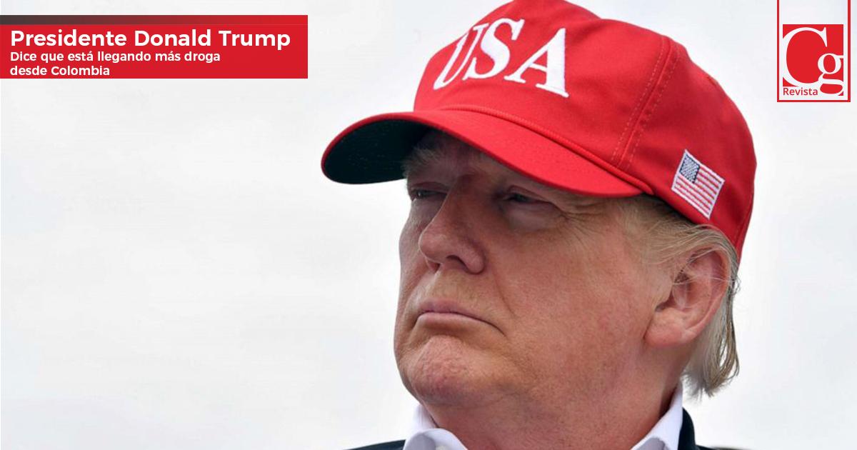 Presidente-Donald-Trump-dice-que-está-llegando-más-droga-desde-Colombia