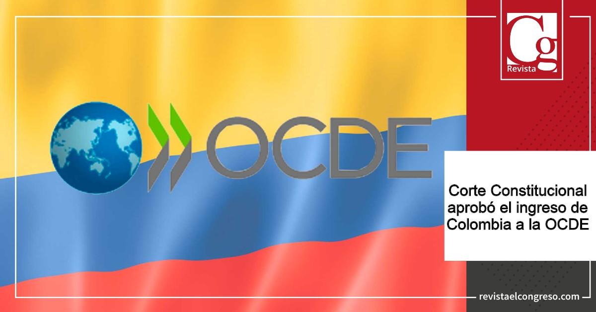 Corte Constitucional avala acuerdo para ingreso de Colombia a la OCDE