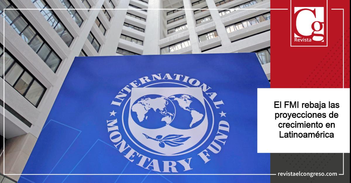 El-FMI-rebaja-las-proyecciones-de-crecimiento-en-Latinoamérica..png