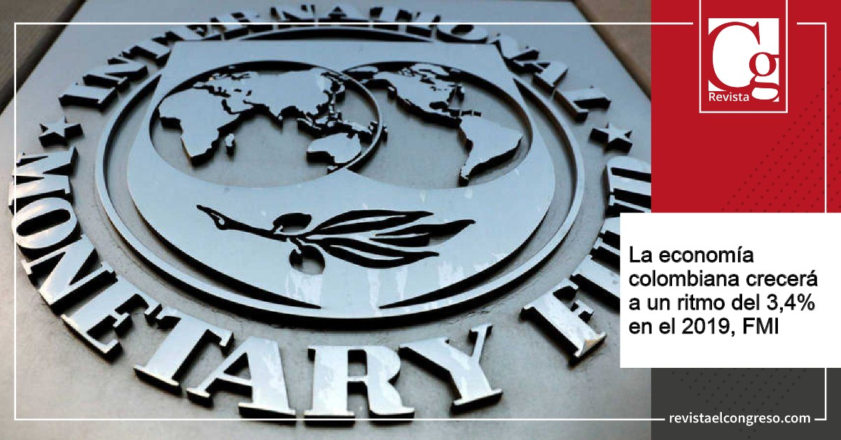 La economía colombiana crecerá a un ritmo del 3,4% en el 2019, FMI