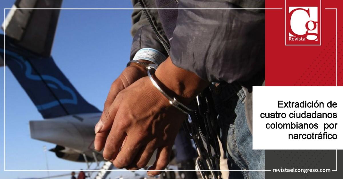 Extradición de cuatro ciudadanos colombianos a Estados Unidos y España por narcotráfico
