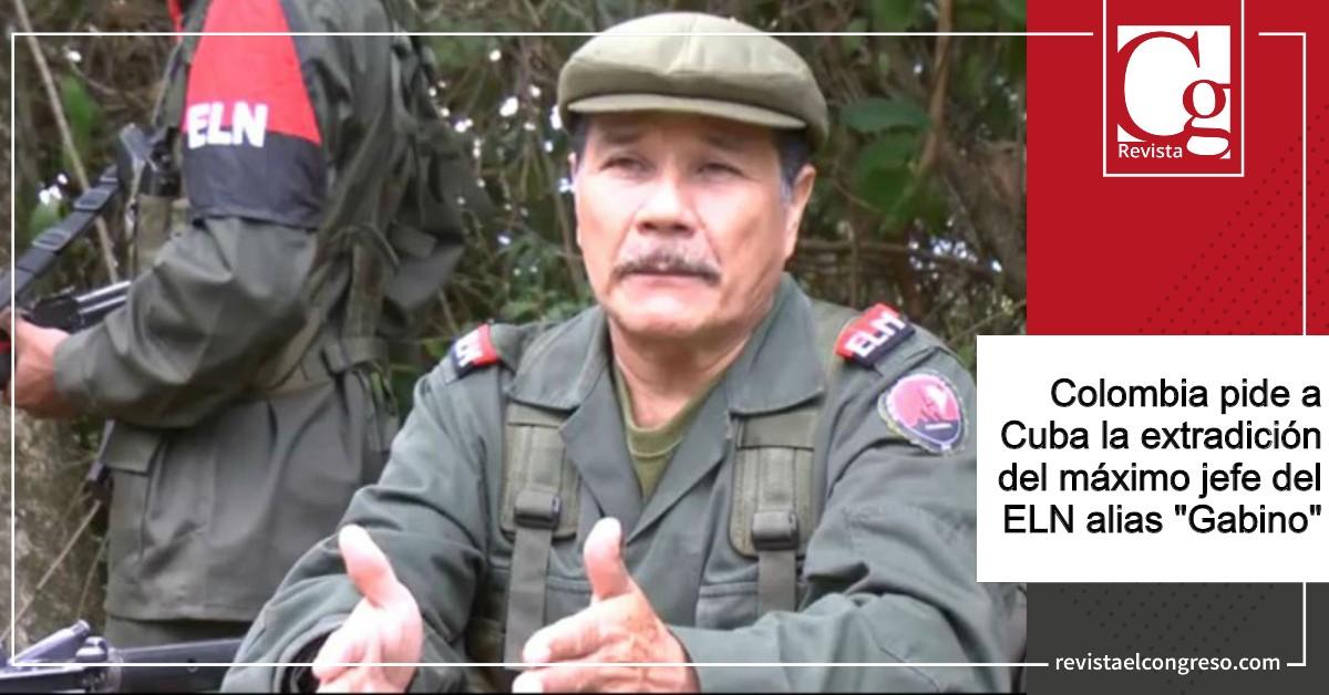 """Colombia pide a Cuba la extradición del máximo jefe del ELN alias """"Gabino"""""""