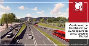Construcción de TransMilenio por Av. 68 seguirá en curso: Veeduría Distrital
