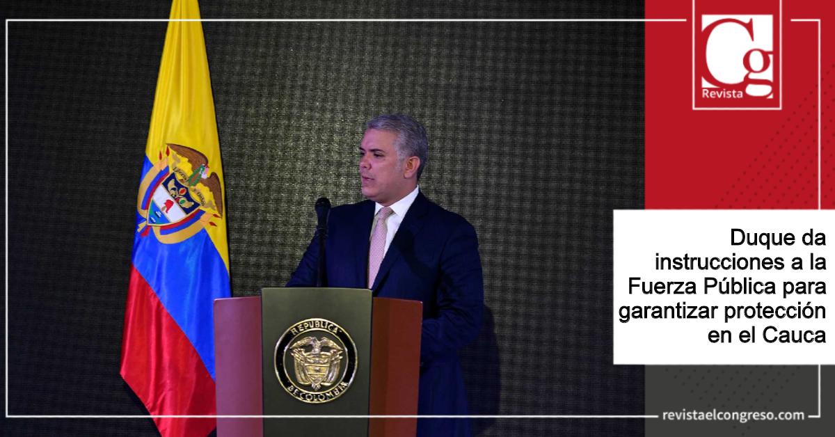 Duque da instrucciones a la Fuerza Pública para garantizar protección en el Cauca