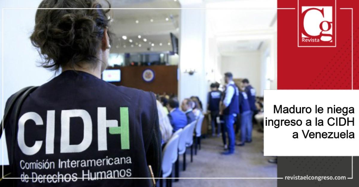 Maduro le niega ingreso a la CIDH a Venezuela