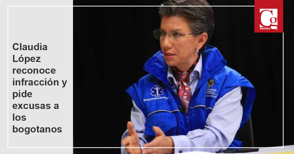 Claudia López reconoce infracción y pide excusas a los bogotanos
