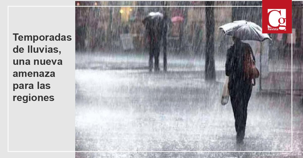 Temporadas de lluvias, una nueva amenaza para las regiones