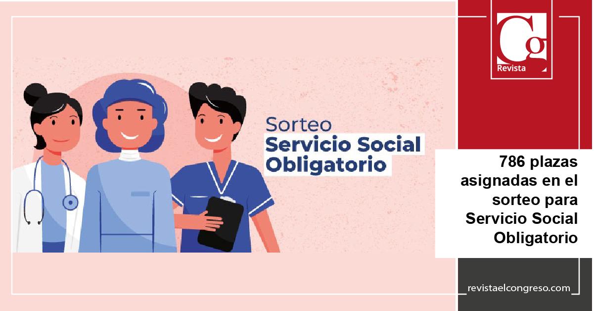 786 plazas asignadas en el sorteo para Servicio Social Obligatorio