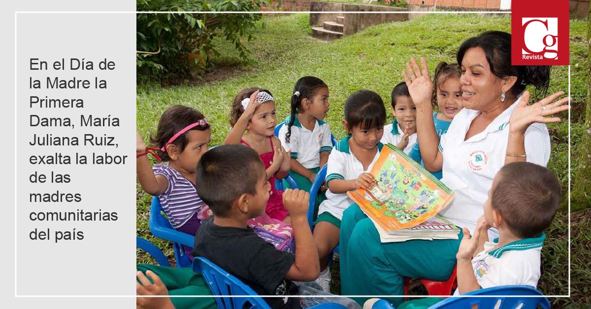 En el Día de la Madre la Primera Dama, María Juliana Ruiz, exalta la labor de las madres comunitarias del país