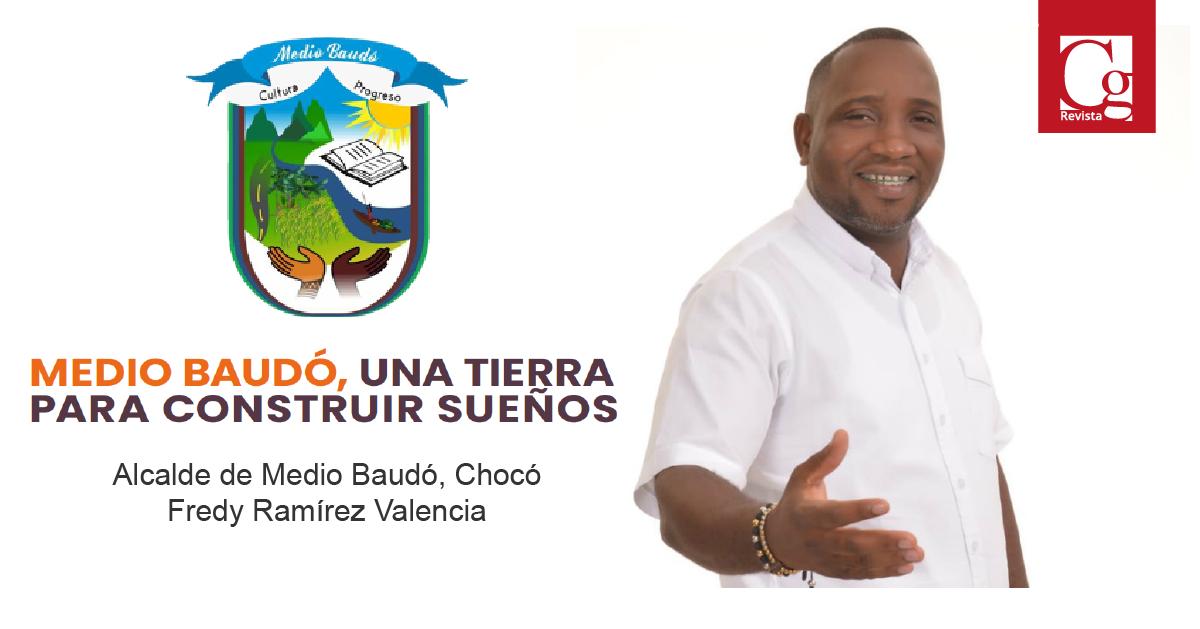 Alcalde de Medio Baudó, Chocó Fredy Ramírez Valencia