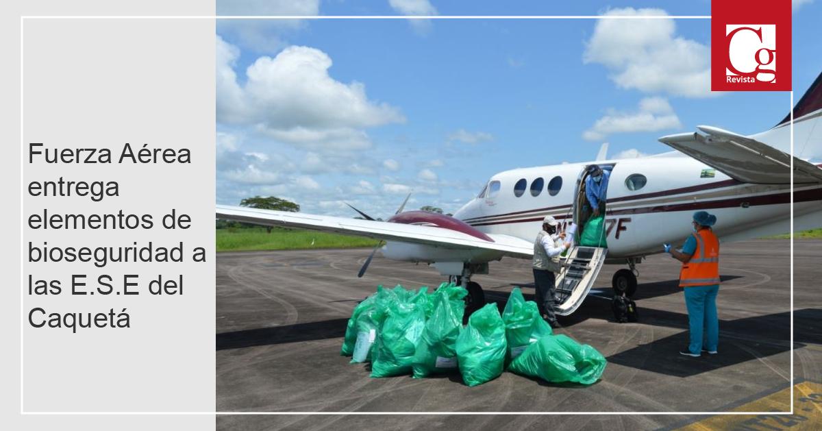 Fuerza Aérea entrega elementos de bioseguridad a las E.S.E del Caquetá