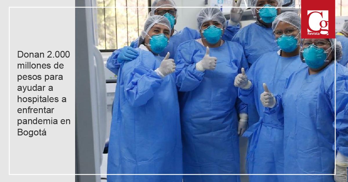 Donan 2.000 millones de pesos para ayudar a hospitales a enfrentar pandemia en Bogotá