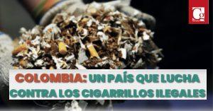 Colombia: un país que lucha contra los cigarrillos ilegales